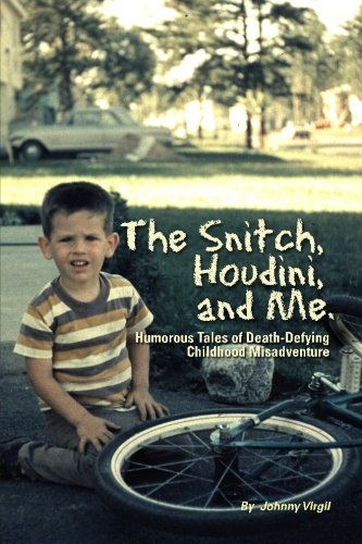 The Snitch, Houdini and Me: Humorous Tales: Johnny Virgil