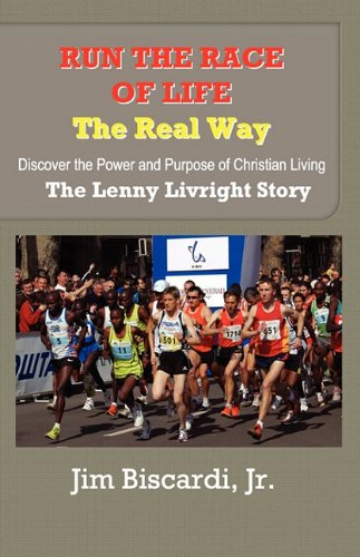 Run The Race of Life - The Real Way (0615387462) by Jim Biscardi