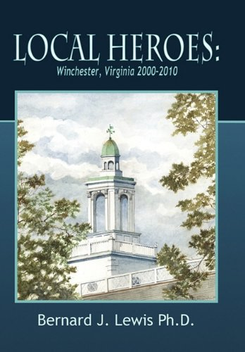 9780615387505: Local Heroes: Winchester, Virginia 2000-2010