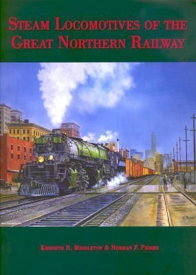 9780615387598: Steam Locomotives of the Great Northern Railway