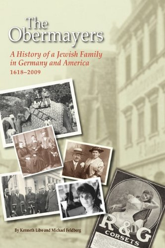 9780615388410: The Obermayers: A History of a Jewish Family in Germany and America, 1618-2009, 2nd Edition