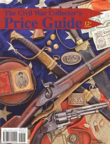 THE CIVIL WAR COLLECTOR'S PRICE GUIDE - 12TH EDITION: North South Trader