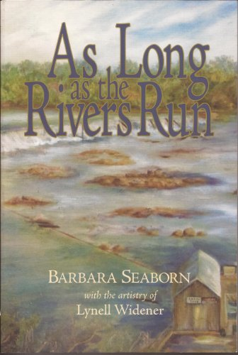 AS LONG AS THE RIVERS RUN: Highlights from Columbia County's Past.: Seaborn, Barbara.