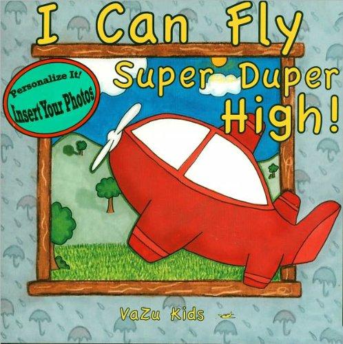 I Can Fly Super Duper High! Personalized Book: Zuma Ayriyan; Varuzhan Khachatryan