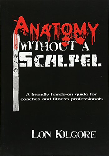 9780615390727: Anatomy Without a Scalpel