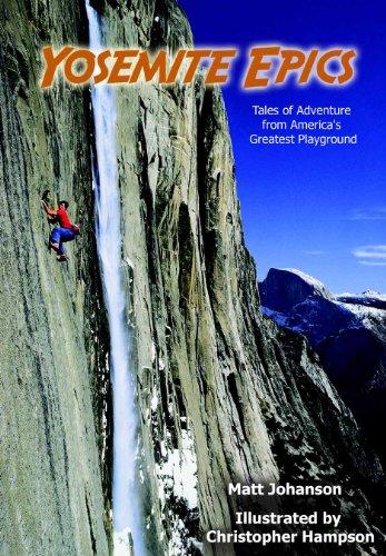 9780615391823: Yosemite Epics: Tales of Adventure from America's Greatest Playground