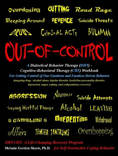 9780615392769: Out-of-Control: A Dialectical Behavior Therapy (DBT) - Cognitive-Behavioral Therapy (CBT) Workbook for Getting Control of Our Emotions and Emotion-Driven Behavior