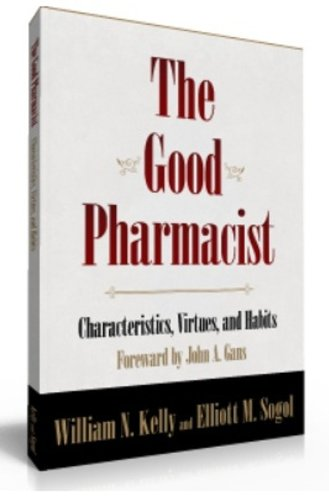 9780615393216: The Good Pharmacist - Characteristics, Virtues, and Habits.