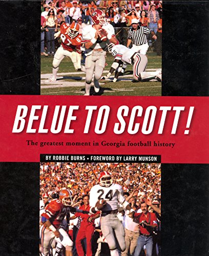 Belue to Scott! The greatest moment in Georgia football history: Robbie Burns