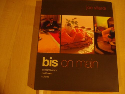 Bis on Main Contemporary Northwest Cuisine: Joe Vilardi