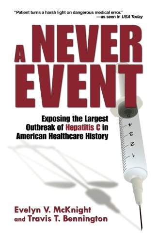 9780615394978: A Never Event: Exposing the Largest Outbreak of Hepatitis C in American Healthcare History