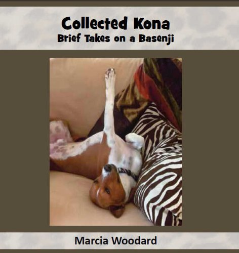 Collected Kona: Brief Takes on a Basenji: Marcia Woodard