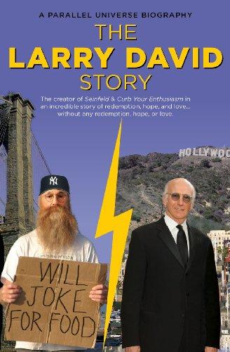 The Larry David Story: A Parallel Universe Biography: Allen, Jason