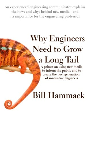 9780615395555: Why engineers need to grow a long tail: A primer on using new media to inform the public and to create the next generation of innovative engineers