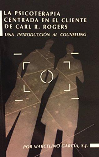 La Psicoterapia Centrada En El Cliente De: Marcelino Garcia