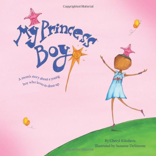 9780615395944: My Princess Boy (A mom's story about a young boy who loves to dress up.)