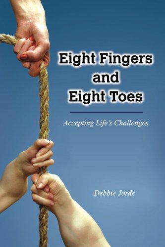 9780615396163: Eight Fingers and Eight Toes: Accepting Life's Challenges