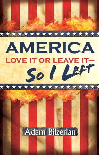 9780615396224: America: Love It Or Leave It - So I Left
