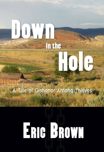 Down In The Hole (0615396445) by Eric Brown