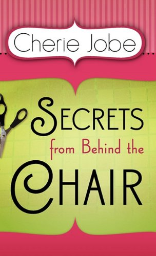 9780615397184: Secrets from Behind the Chair