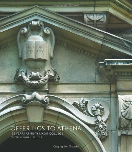 Offerings to Athena: 125 Years at Bryn Mawr College: Anne L. Bruder