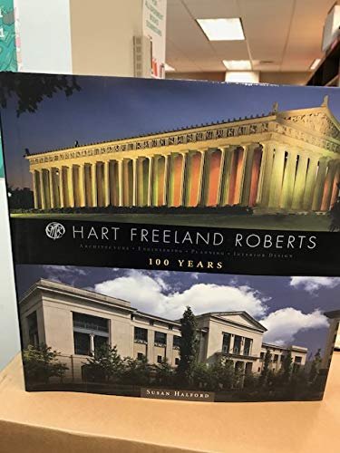 9780615398952: Hart Freeland Roberts: Architecture, Engineering, Planning, Interior Design: 100 Years