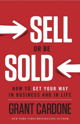 9780615399249: Sell or Be Sold: How to Get Your Way in Business and in Life