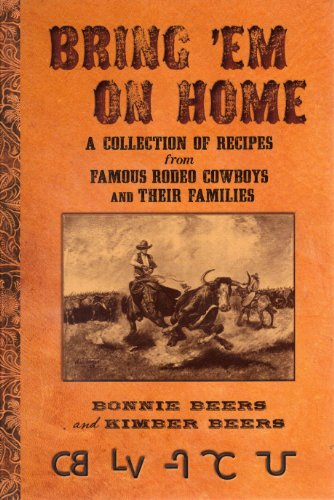 9780615400198: BRING 'EM ON HOME (A Collection of Recipes from Famous Rodeo Cowboys and Their Families)