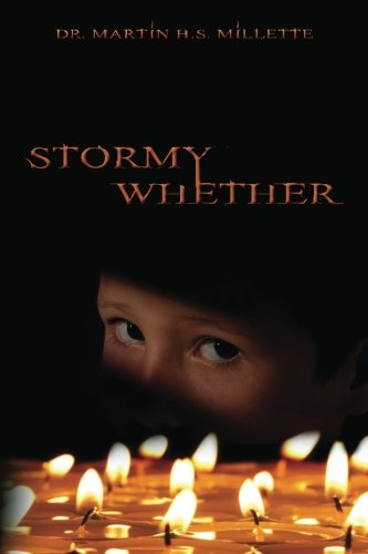 Stormy Whether: Dr. Martin H. S. Millette