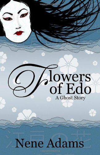 9780615400259: FLOWERS OF EDO: A Ghost Story