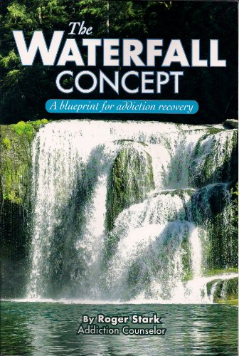 9780615401256: The Waterfall Concept: A Blueprint for Addiction Recovery