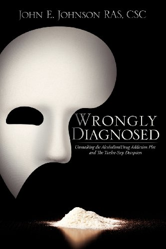 9780615401690: Wrongly Diagnosed, Unmasking the Alcohol/Drug Addiction Plot, and the Twelve-Step Deception