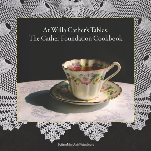 9780615401850: At Willa Cather's Tables: The Cather Foundation Cookbook (Volume III in the Willa Cather Foundation Monograph Series)