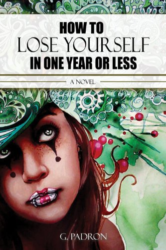 9780615402765: How to Lose Yourself in One Year or Less