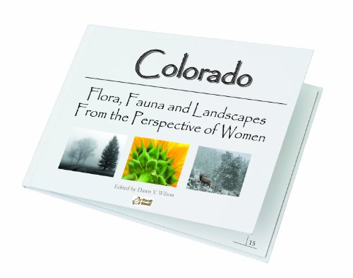 9780615402925: Colorado: Flora, Fauna and Landscapes From the Perspective of Women