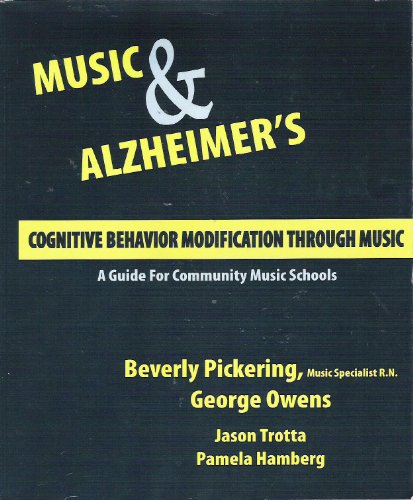 Music & Alzheimer's: Cognitive Behavior Modification Through Music (Music & Alzheimer&...
