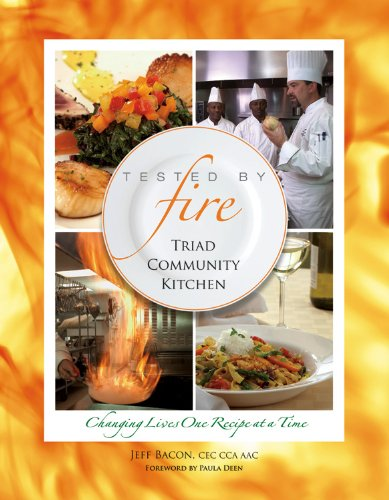 9780615403977: Tested by Fire: Triad Community Kitchen