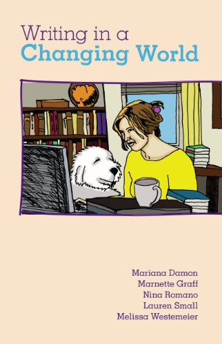Writing in a Changing World: Mariana Damon, Marnette Graff, Nina Romano, Lauren Small, Melissa ...