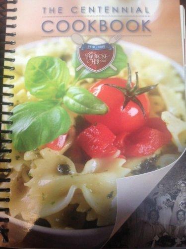The Centennial Cookbook 1910 - 2010 the Pembroke Hill School: School, The Pembroke Hill