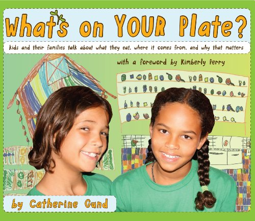 9780615405858: What's On Your Plate? BOOK kids and their families talk about what they eat, where it comes from, and why that matters