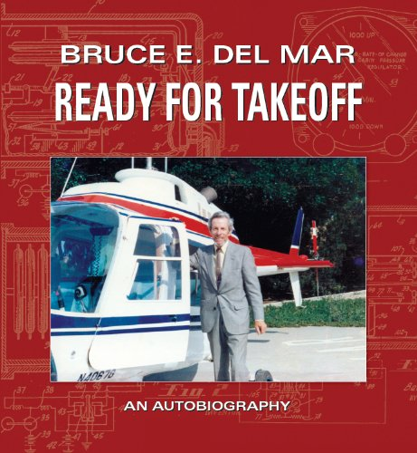 Ready for Takeoff By Bruce E. Del Mar (The Offical Autobiography of an Engineer, Inventor and ...