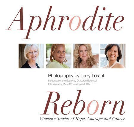 9780615406398: Aphrodite Reborn - Women's Stories of Hope, Courage and Cancer