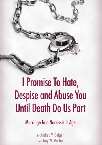 I Promise to Hate, Despise, and Abuse: Andrea V. Oelger;