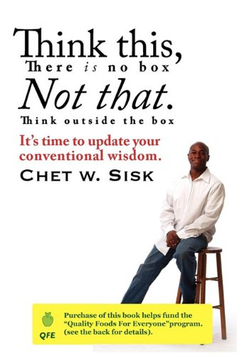 9780615406626: Think This/Not That: It's time to update your conventional wisdom.