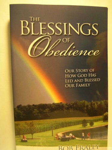 9780615406886: The Blessings of Obedience: Our Story of How God Has Led and Blessed Our Family