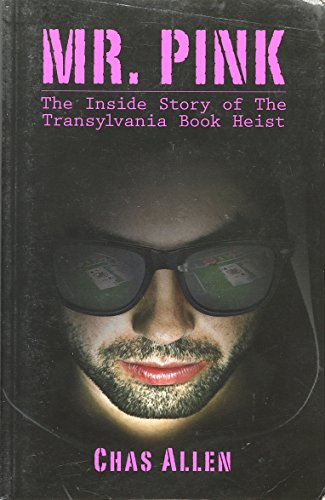 9780615407166: Mr Pink The Inside Story of The Transylvania Book Heist