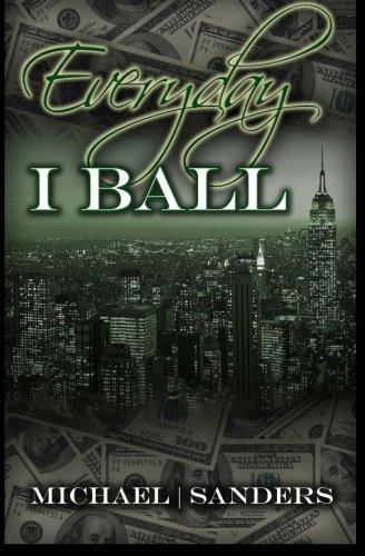 9780615407425: Everyday I Ball
