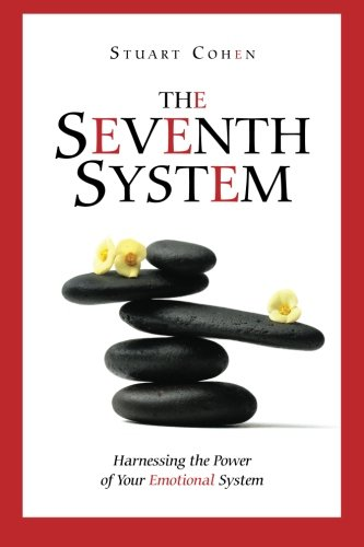 9780615408675: The Seventh System: Harnessing the Power of Your Emotional System