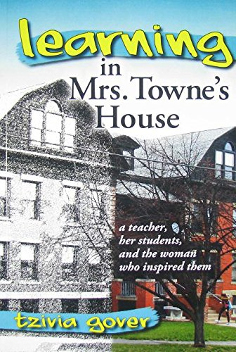 9780615408699: Learning in Mrs. Towne's House: A Teacher, Her Students, and the Woman Who Inspired Them
