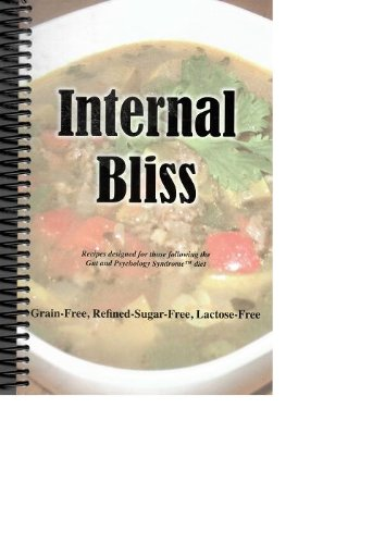 9780615409313: Internal Bliss - GAPS Cookbook (Recipes designed for those following the Gut and Psychology Syndrome Diet)